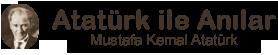 Mustafa Kemal Atatürk'ün Anıları